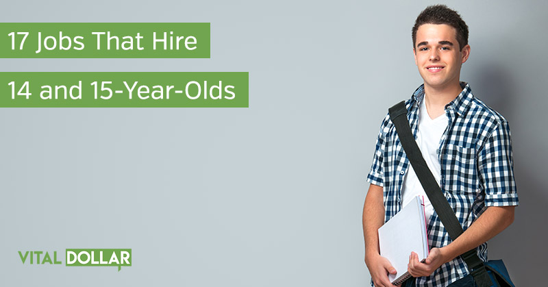 17 Jobs That Hire 14 And 15 Year Old Teens Vital Dollar
