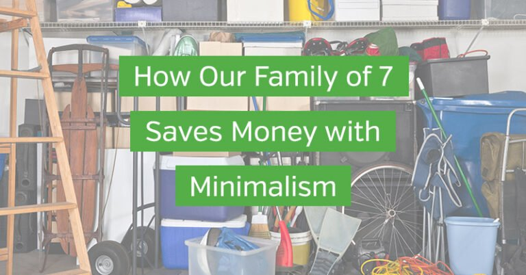 How Our Family of 7 Saves Money with Minimalism