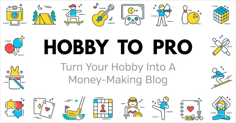 Hobby to Pro: Transformez votre hobby en une entreprise en ligne rentable