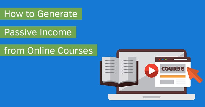 How to Make Passive Income from Online Courses