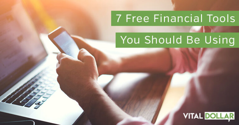 7 Free Financial Tools You Should Be Using
