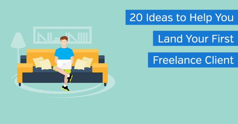 20 Ideas to Help You Land Your First Freelance Client
