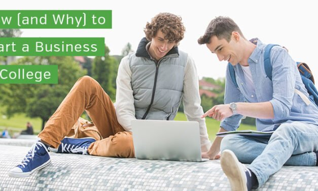 How (and Why) to Start a Business in College