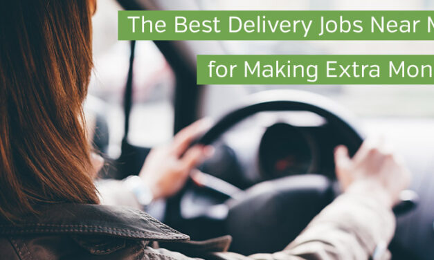 The Best Delivery Jobs Near Me for Making Extra Money