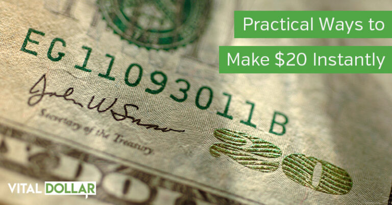 Make $20 Instantly: 17 Practical Ideas for When You Need Money Right Now