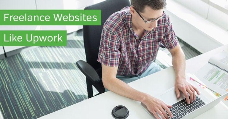 Freelancing Websites Like Upwork for Finding Work