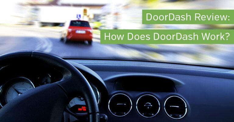 DoorDash Review: How Does DoorDash Work?