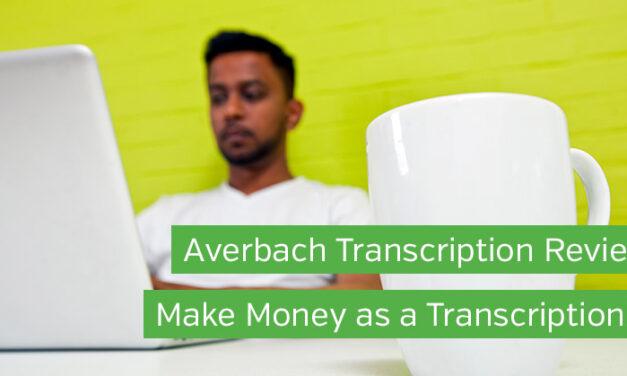 Averbach Transcription Review: Make Money as a Transcriptionist