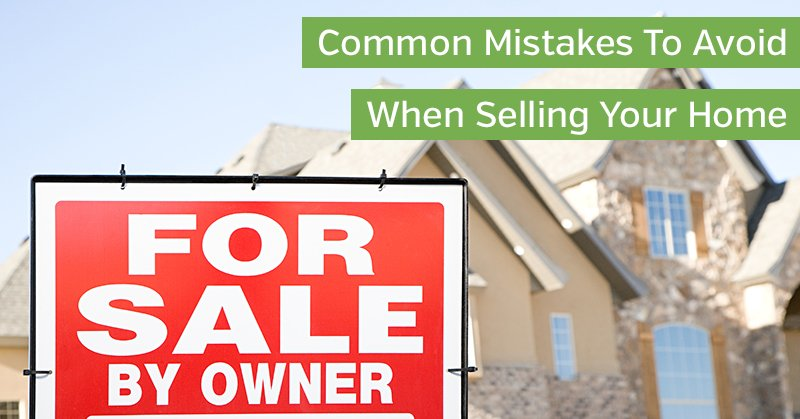 Common Mistakes When Selling Your Home