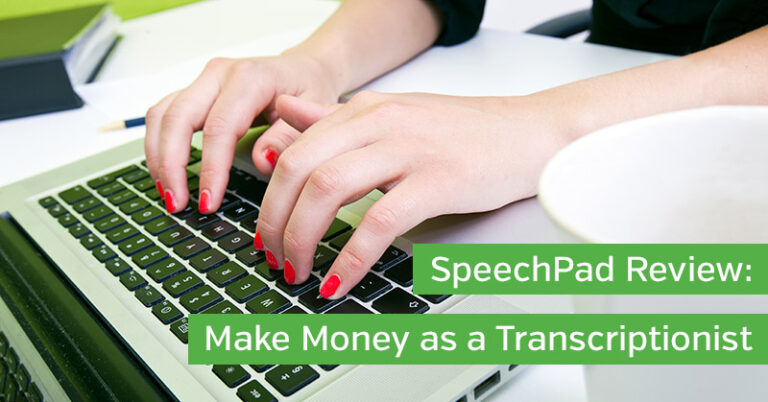 Speechpad Review: Make Money as a Transcriptionist