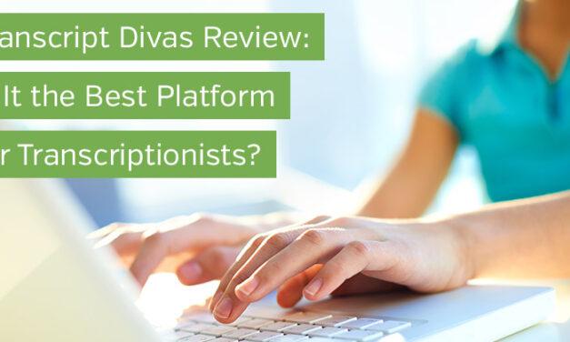 Transcript Divas Review: Is It the Best Platform for Transcriptionists?
