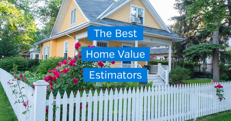 7 Home Value Estimators to Know How Much Your House is Worth
