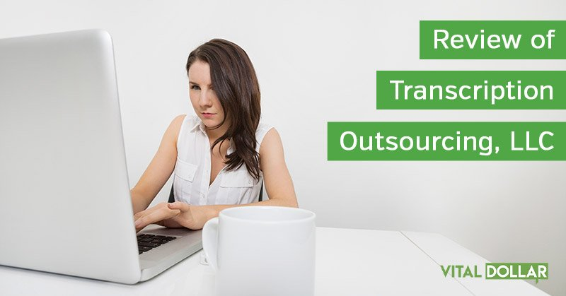 Transcription Outsourcing LLC Review