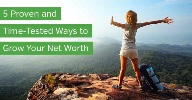 5 Proven and Time-Tested Ways to Grow Your Net Worth