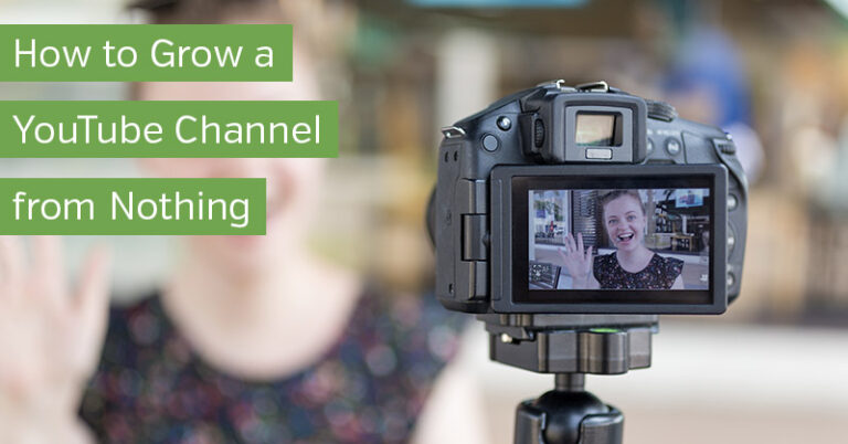 How to Grow a YouTube Channel from Nothing
