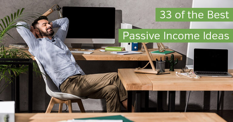 33 of the Best Passive Income Ideas